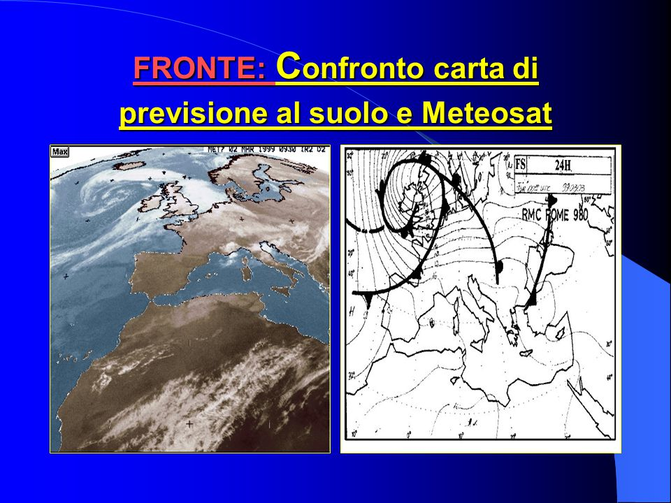 FRONTE: Confronto carta di previsione al suolo e Meteosat