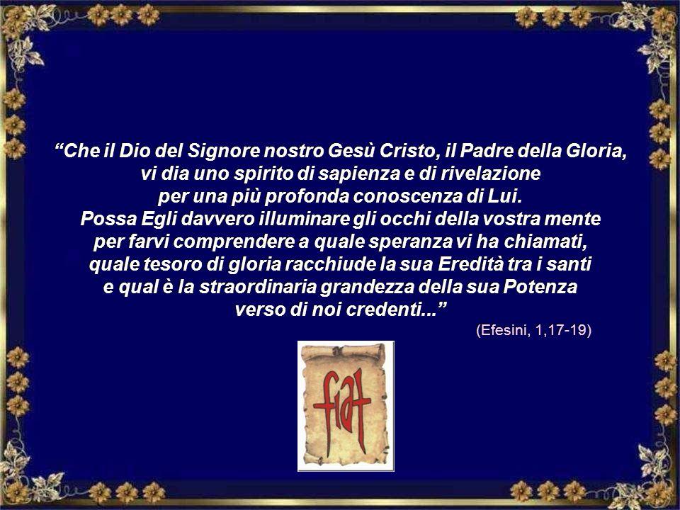 Che il Dio del Signore nostro Gesù Cristo, il Padre della Gloria,