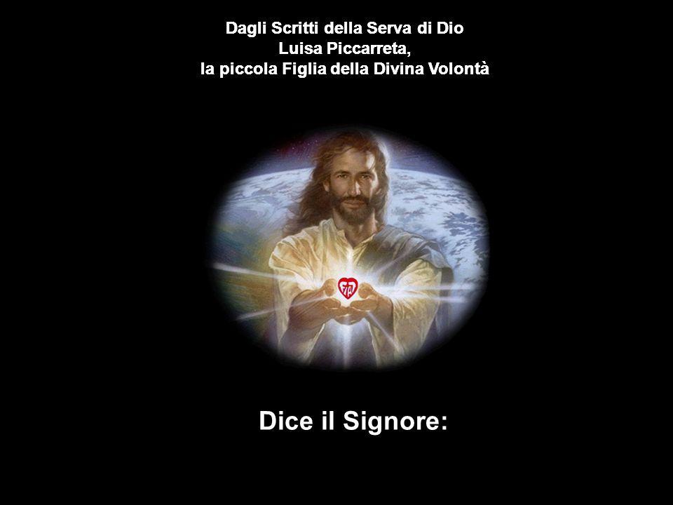 Dice il Signore: Dagli Scritti della Serva di Dio Luisa Piccarreta,