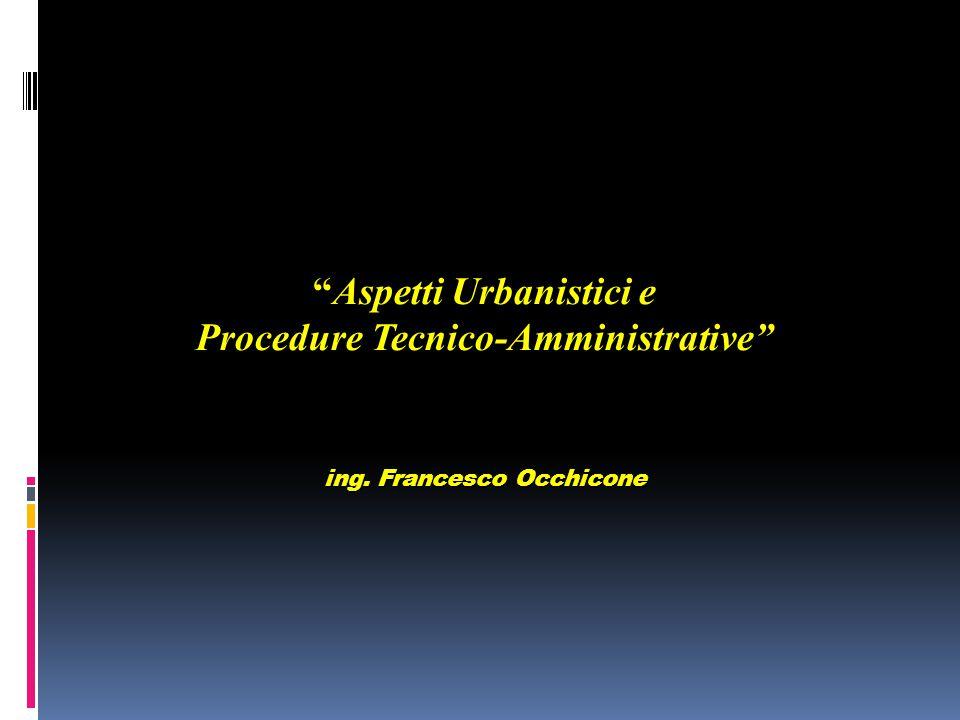 Aspetti Urbanistici e Procedure Tecnico-Amministrative