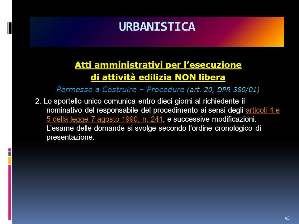 Atti amministrativi per l'esecuzione di attività edilizia NON libera