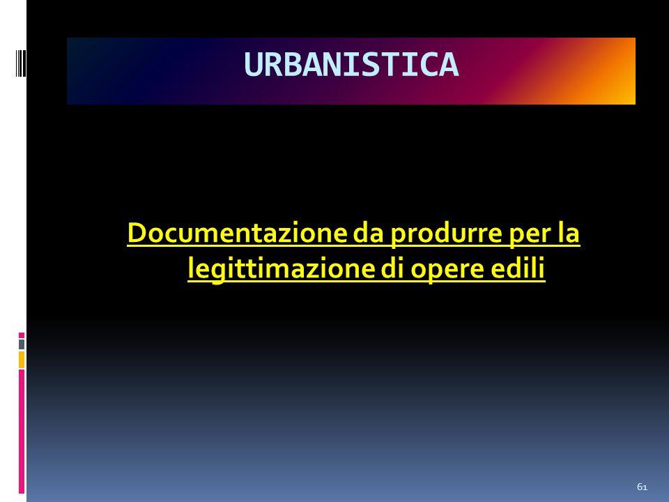 Documentazione da produrre per la legittimazione di opere edili