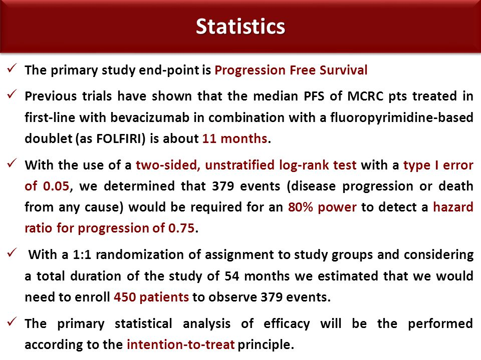Statistics The primary study end-point is Progression Free Survival