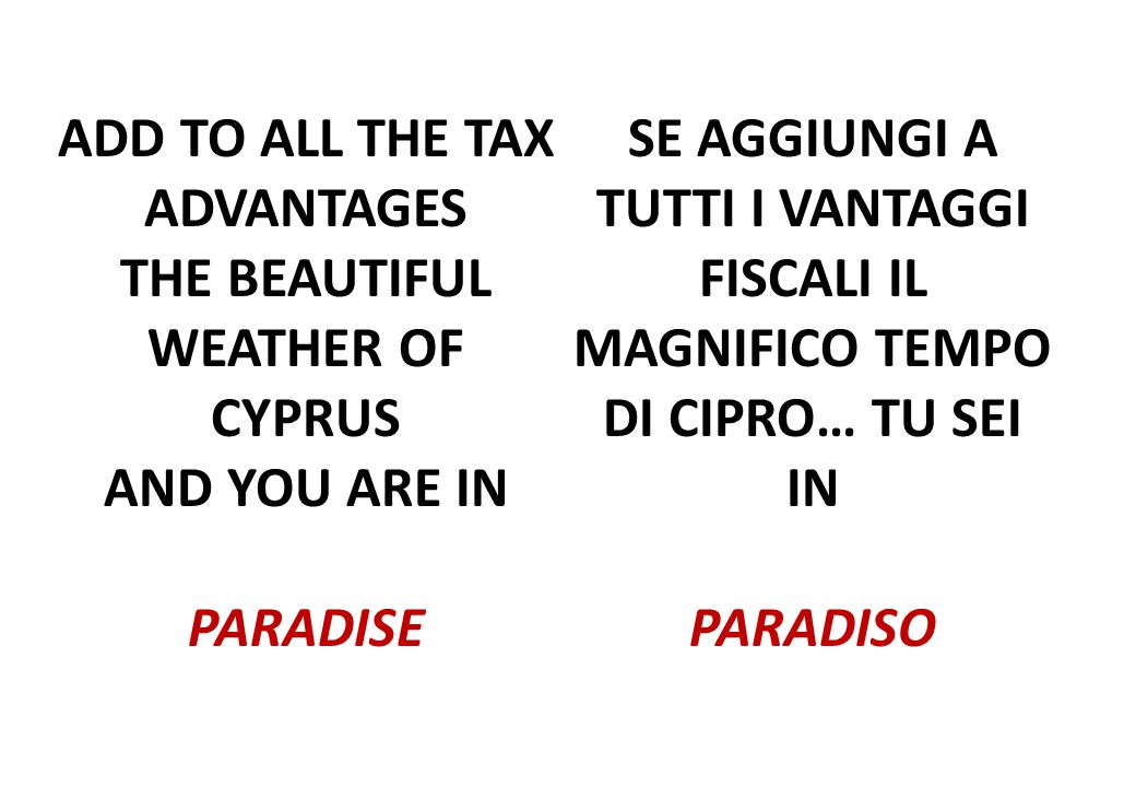ADD TO ALL THE TAX ADVANTAGES THE BEAUTIFUL WEATHER OF CYPRUS