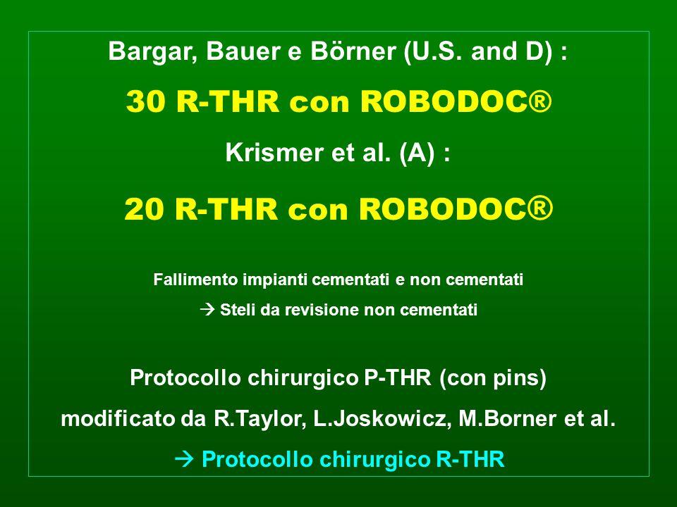 30 R-THR con ROBODOC® 20 R-THR con ROBODOC®