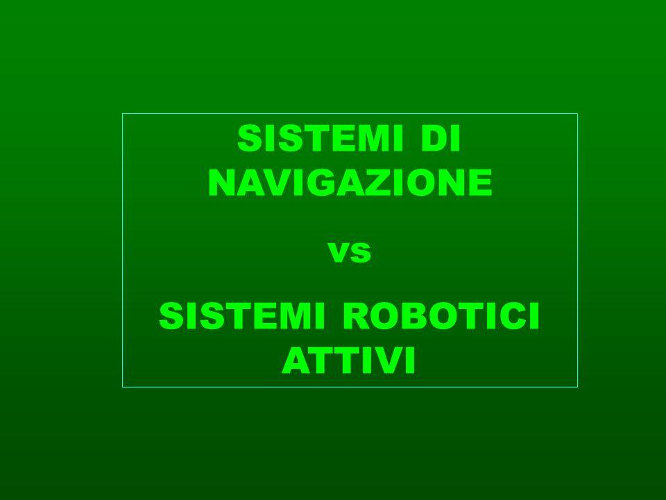 SISTEMI DI NAVIGAZIONE vs SISTEMI ROBOTICI ATTIVI