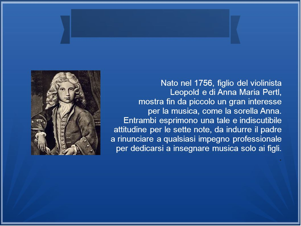 Nato nel 1756, figlio del violinista