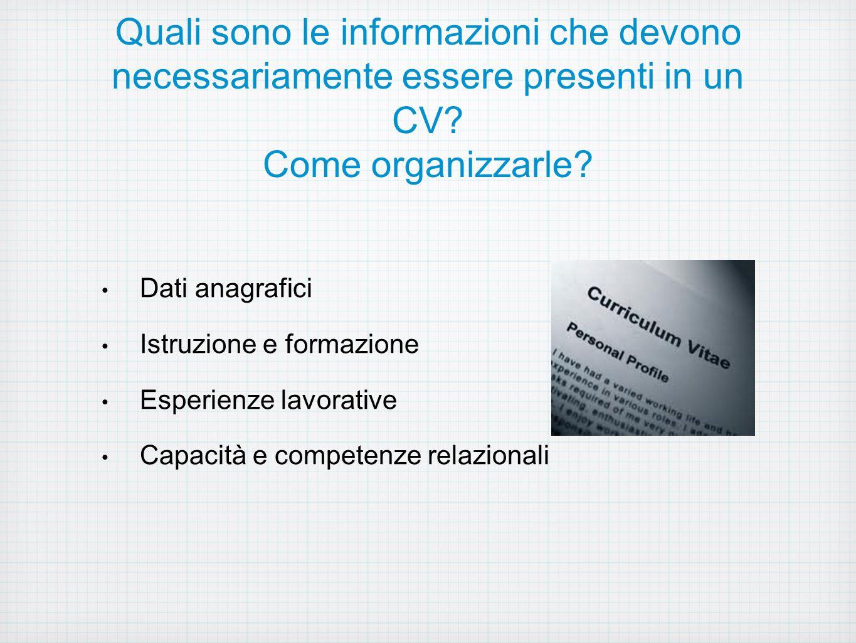 Quali sono le informazioni che devono necessariamente essere presenti in un CV Come organizzarle