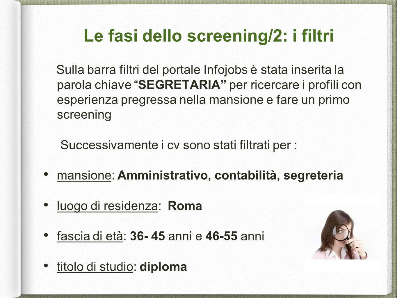 Le fasi dello screening/2: i filtri