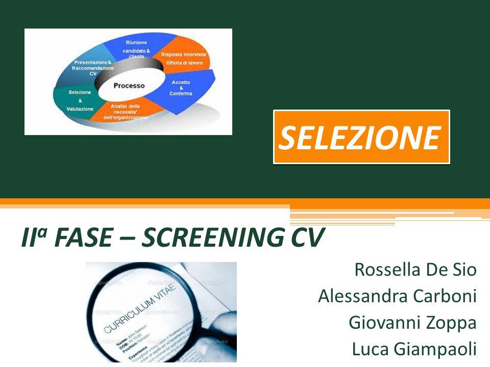 SELEZIONE IIa FASE – SCREENING CV Rossella De Sio Alessandra Carboni