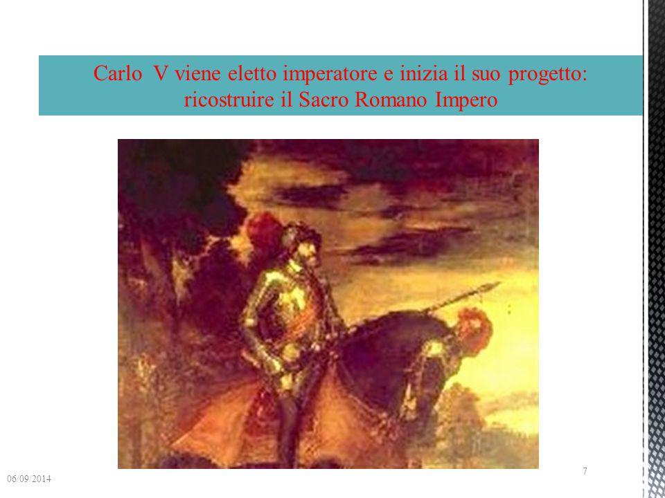 Carlo V viene eletto imperatore e inizia il suo progetto: ricostruire il Sacro Romano Impero