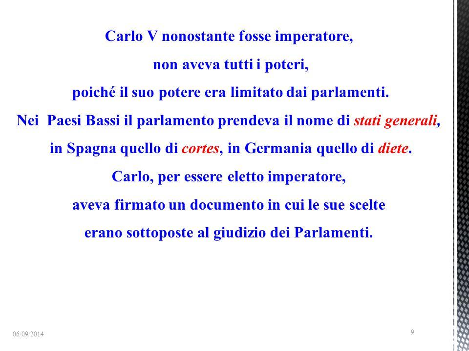 Carlo V nonostante fosse imperatore, non aveva tutti i poteri,