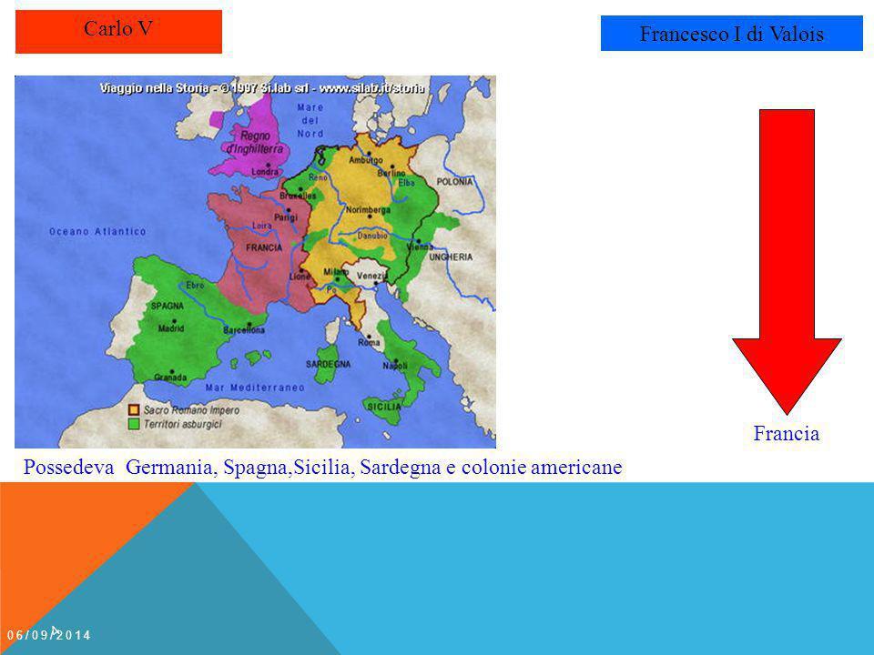 Possedeva Germania, Spagna,Sicilia, Sardegna e colonie americane
