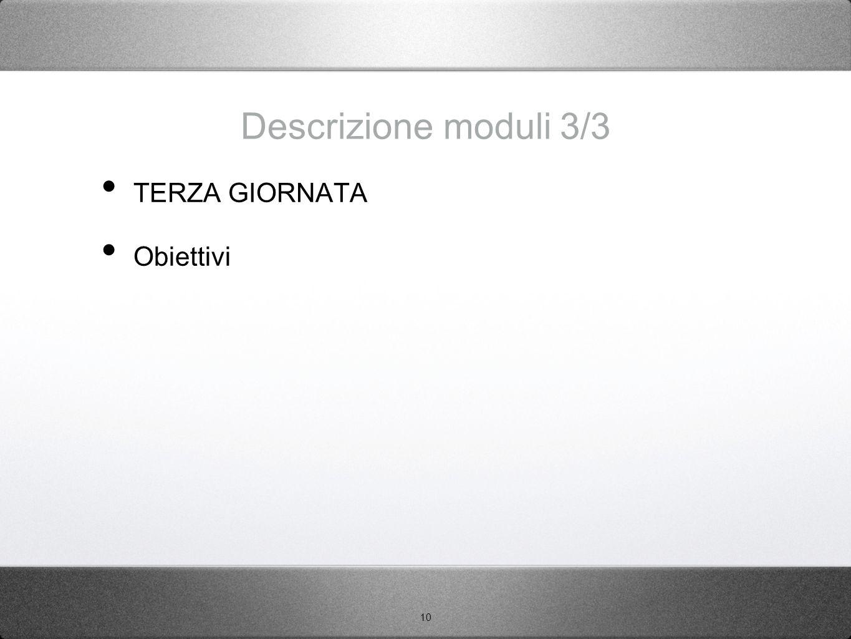 Descrizione moduli 3/3 TERZA GIORNATA Obiettivi