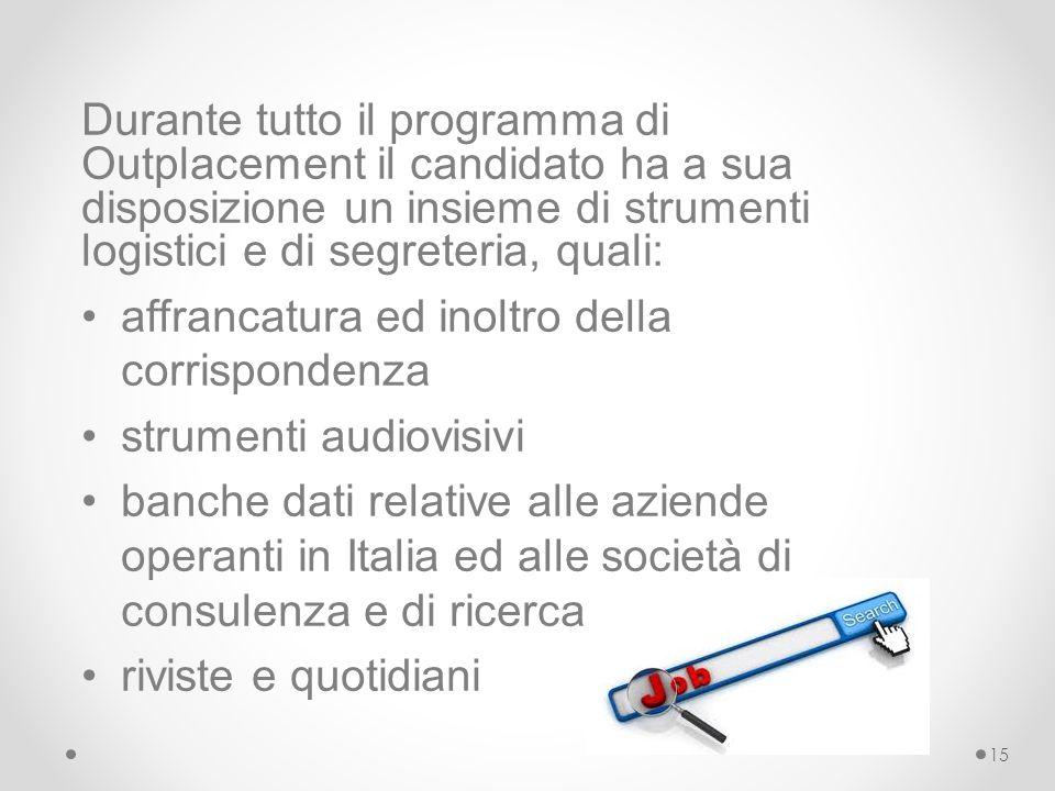 Durante tutto il programma di Outplacement il candidato ha a sua disposizione un insieme di strumenti logistici e di segreteria, quali: