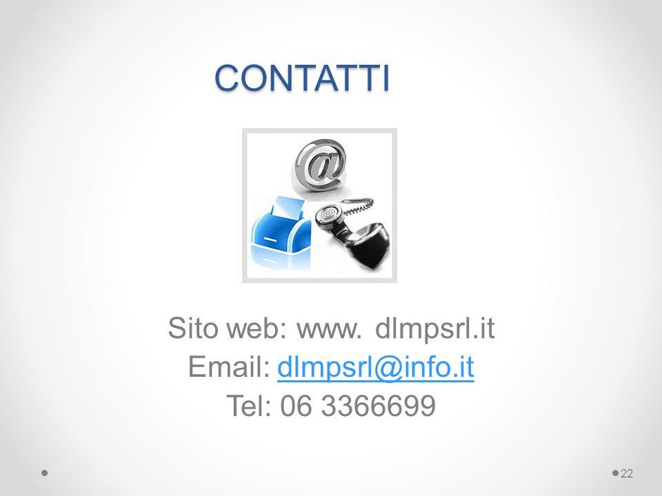 CONTATTI Sito web: www. dlmpsrl.it Email: dlmpsrl@info.it Tel: 06 3366699