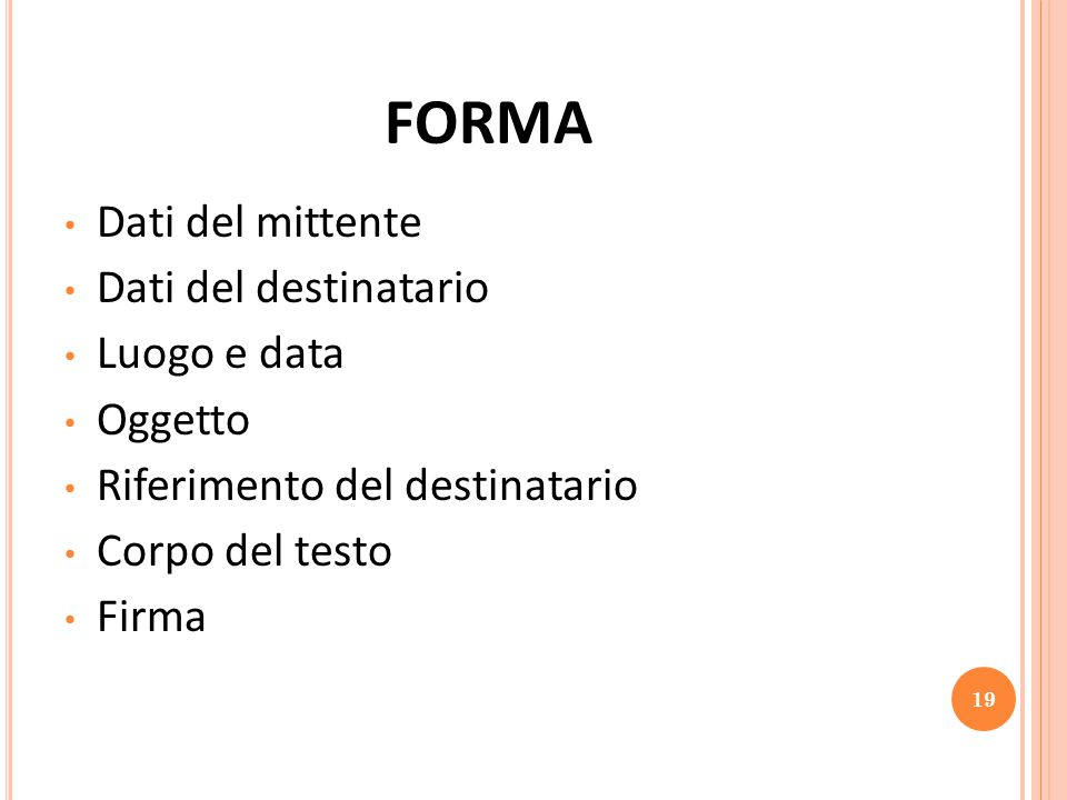 FORMA Dati del mittente Dati del destinatario Luogo e data Oggetto