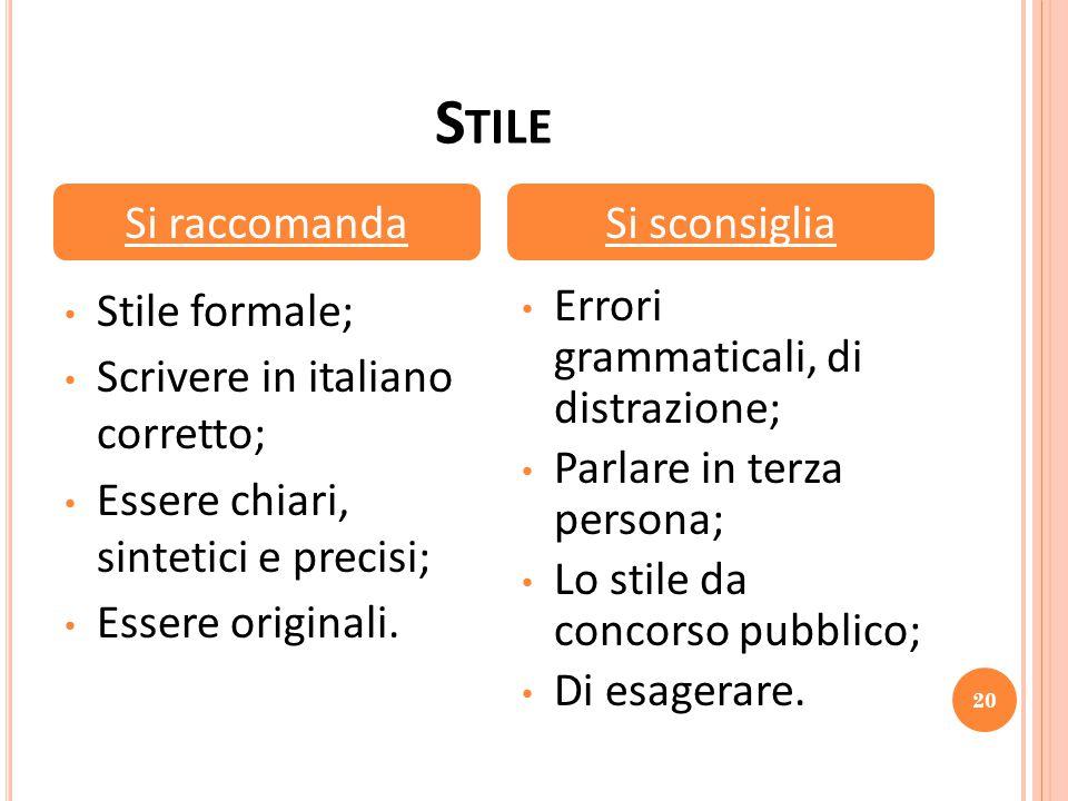 Stile Si raccomanda Si sconsiglia Stile formale;
