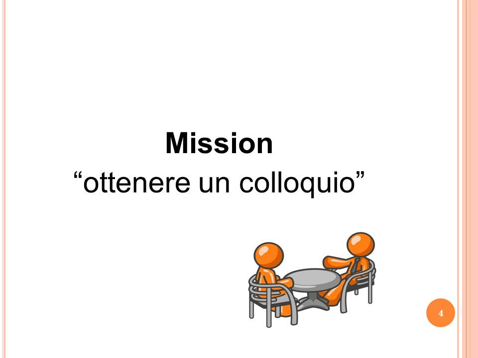 Mission ottenere un colloquio