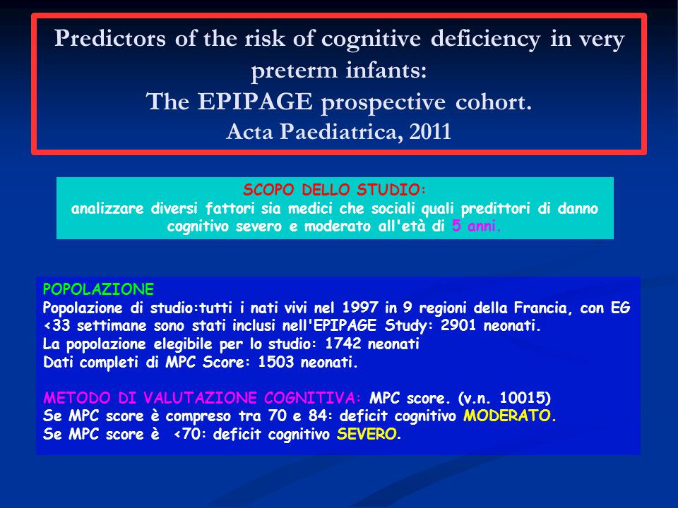 Predictors of the risk of cognitive deficiency in very preterm infants: The EPIPAGE prospective cohort. Acta Paediatrica, 2011