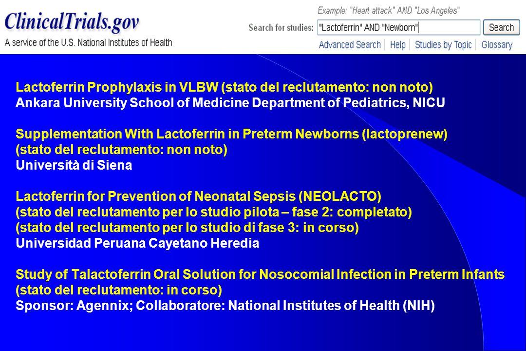 Lactoferrin Prophylaxis in VLBW (stato del reclutamento: non noto)