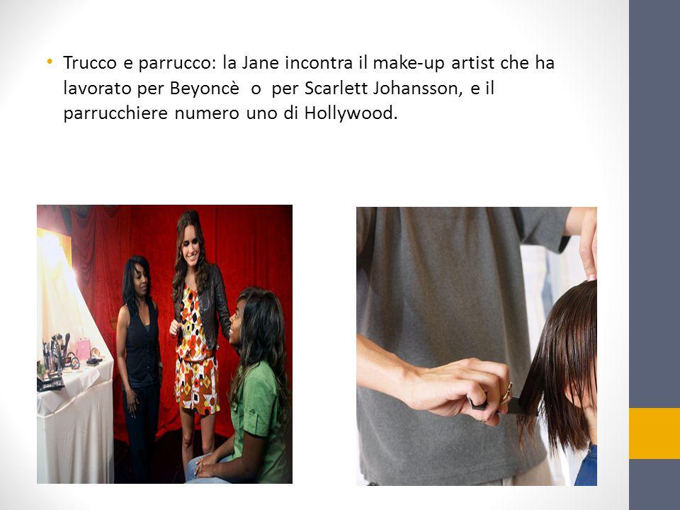 Trucco e parrucco: la Jane incontra il make-up artist che ha lavorato per Beyoncè o per Scarlett Johansson, e il parrucchiere numero uno di Hollywood.
