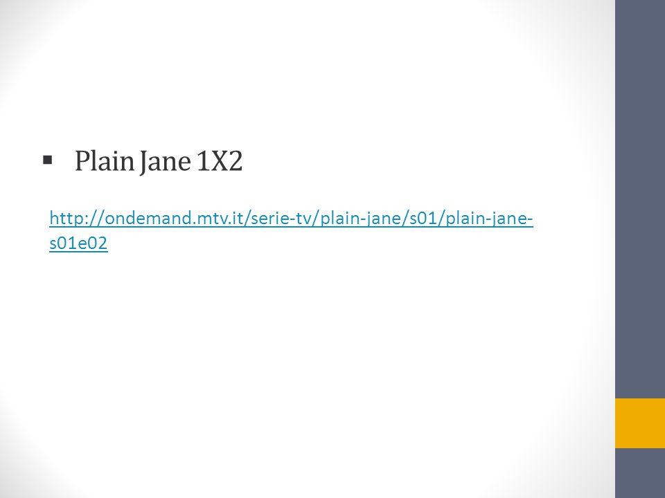 Plain Jane 1X2 http://ondemand.mtv.it/serie-tv/plain-jane/s01/plain-jane-s01e02