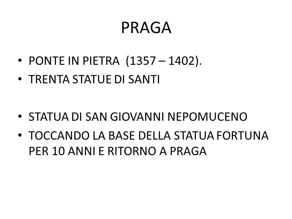 PRAGA PONTE IN PIETRA (1357 – 1402). TRENTA STATUE DI SANTI