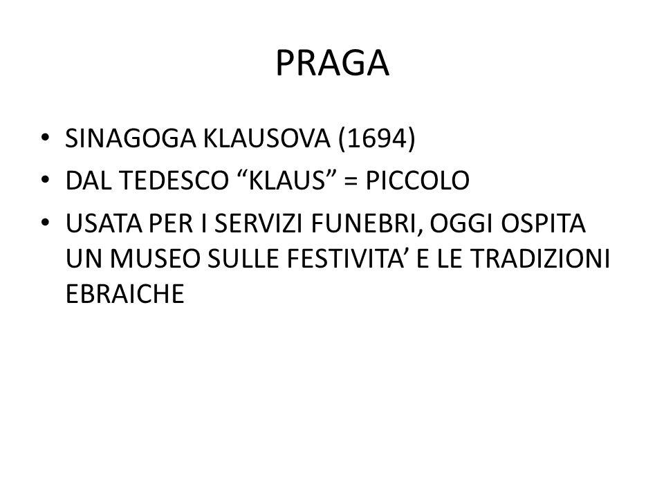 PRAGA SINAGOGA KLAUSOVA (1694) DAL TEDESCO KLAUS = PICCOLO