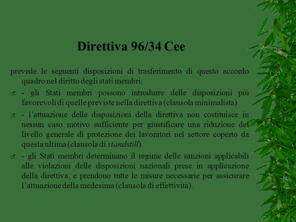 Direttiva 96/34 Cee prevede le seguenti disposizioni di trasferimento di questo accordo quadro nel diritto degli stati membri: