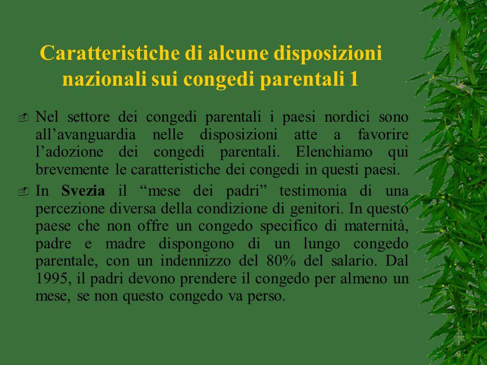 Caratteristiche di alcune disposizioni nazionali sui congedi parentali 1