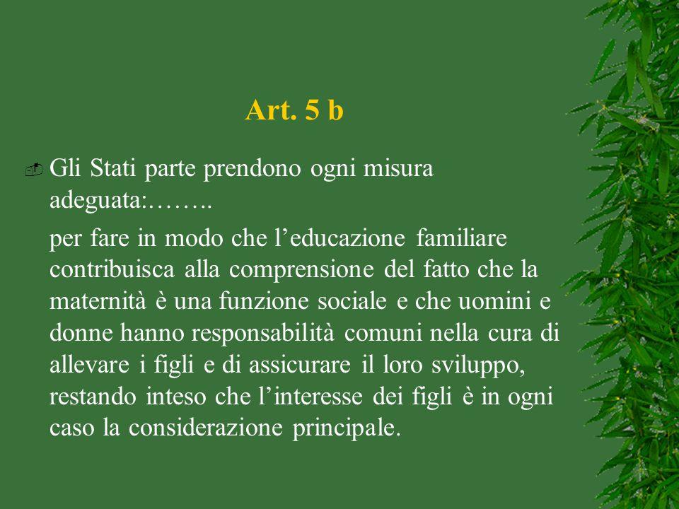 Art. 5 b Gli Stati parte prendono ogni misura adeguata:……..