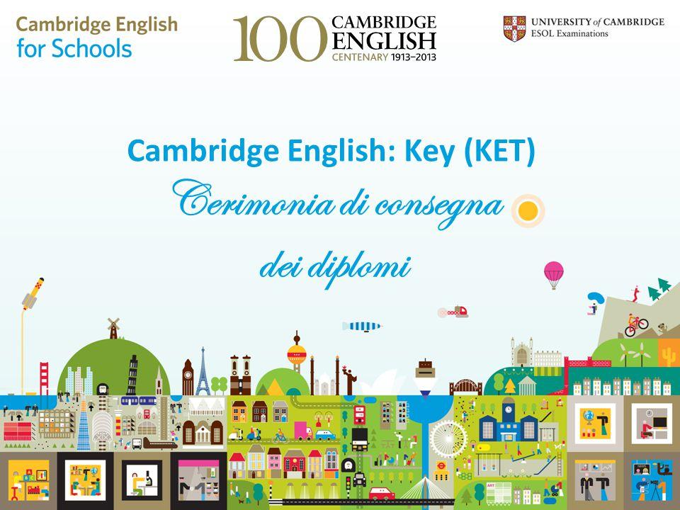 Cambridge English: Key (KET) Cerimonia di consegna dei diplomi