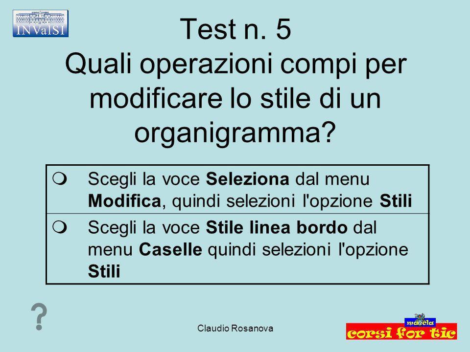 Test n. 5 Quali operazioni compi per modificare lo stile di un organigramma