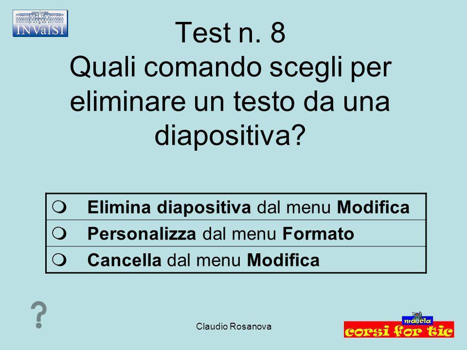 Test n. 8 Quali comando scegli per eliminare un testo da una diapositiva