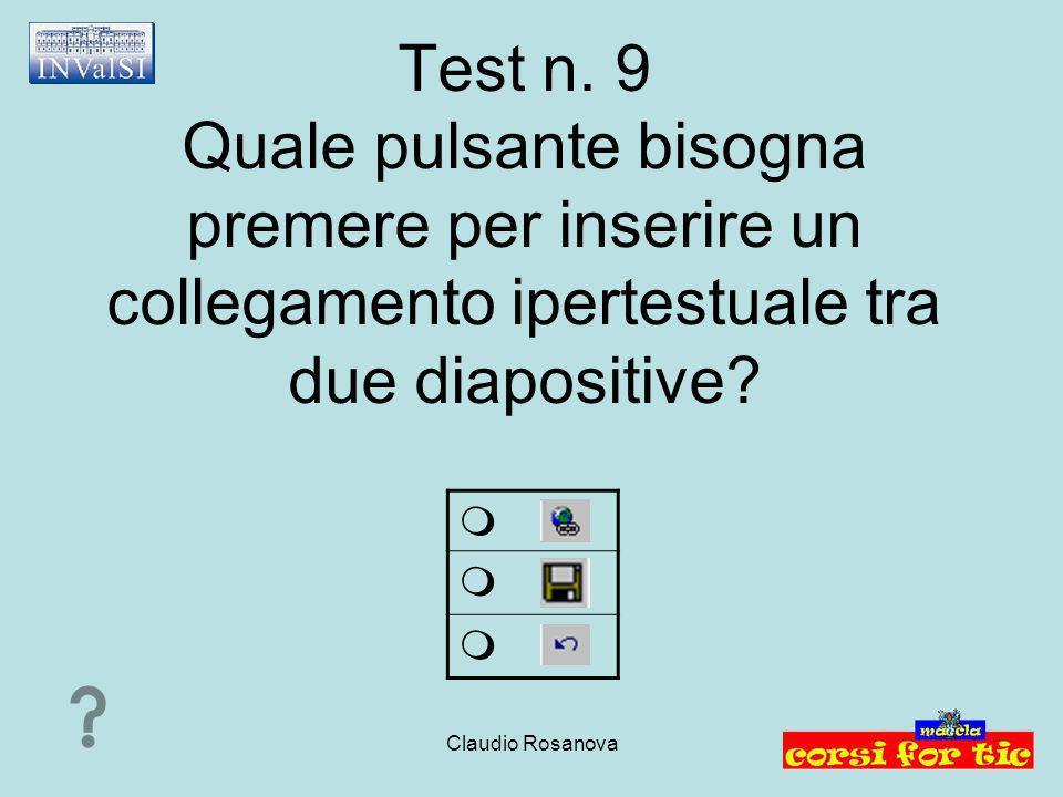 Test n. 9 Quale pulsante bisogna premere per inserire un collegamento ipertestuale tra due diapositive