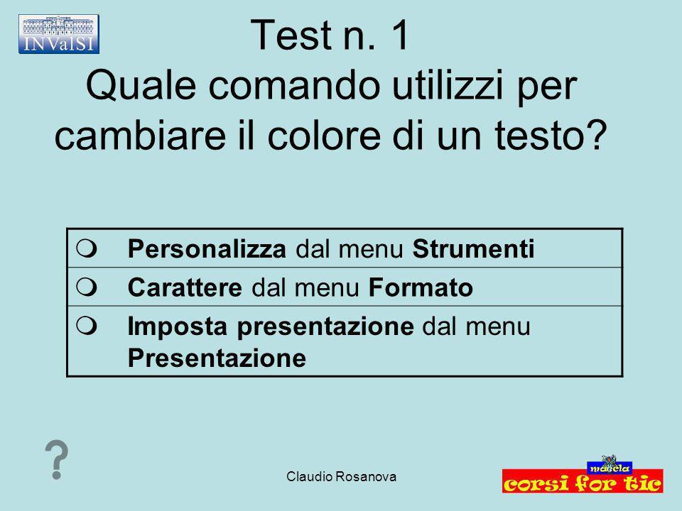 Test n. 1 Quale comando utilizzi per cambiare il colore di un testo