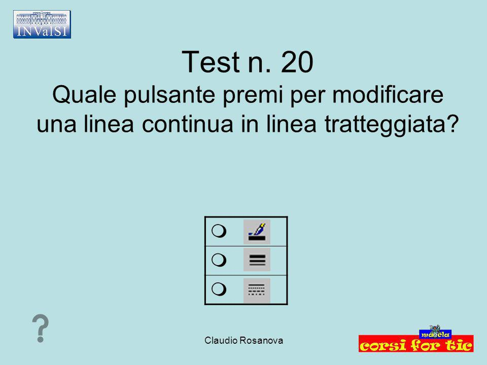 Test n. 20 Quale pulsante premi per modificare una linea continua in linea tratteggiata
