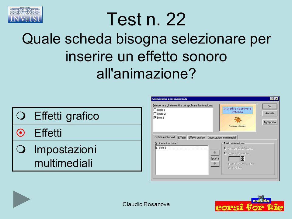 Test n. 22 Quale scheda bisogna selezionare per inserire un effetto sonoro all animazione