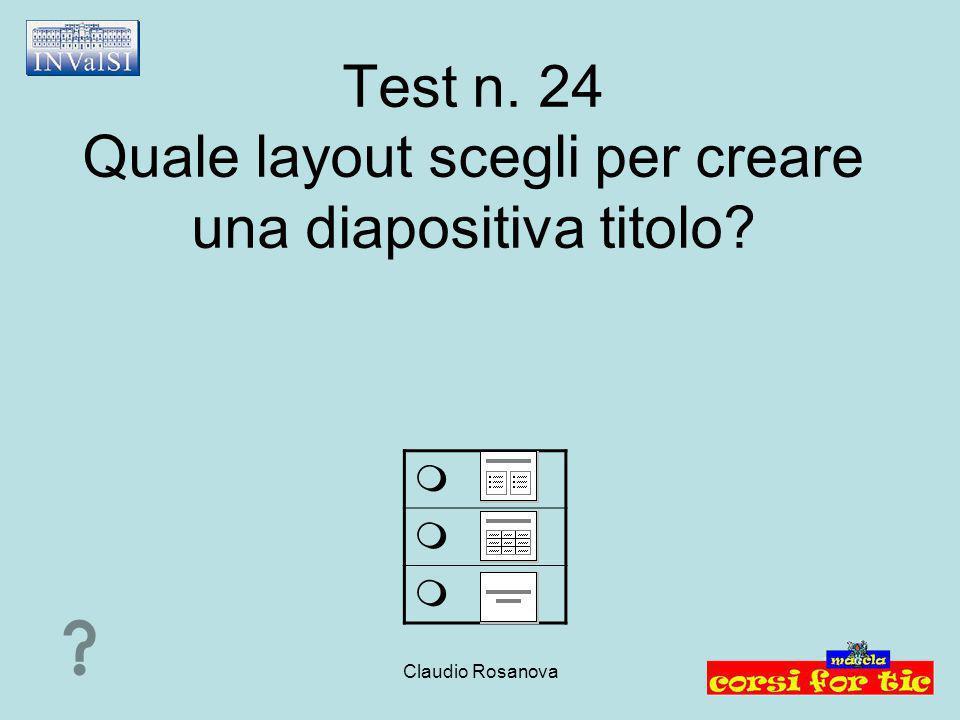 Test n. 24 Quale layout scegli per creare una diapositiva titolo