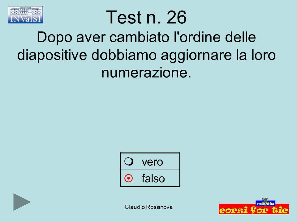 Test n. 26 Dopo aver cambiato l ordine delle diapositive dobbiamo aggiornare la loro numerazione.
