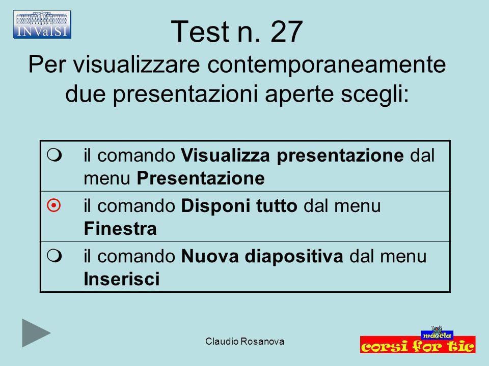 Test n. 27 Per visualizzare contemporaneamente due presentazioni aperte scegli: