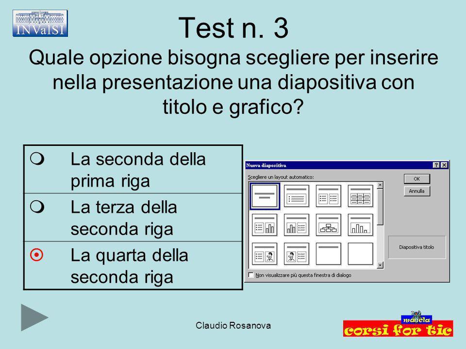 Test n. 3 Quale opzione bisogna scegliere per inserire nella presentazione una diapositiva con titolo e grafico
