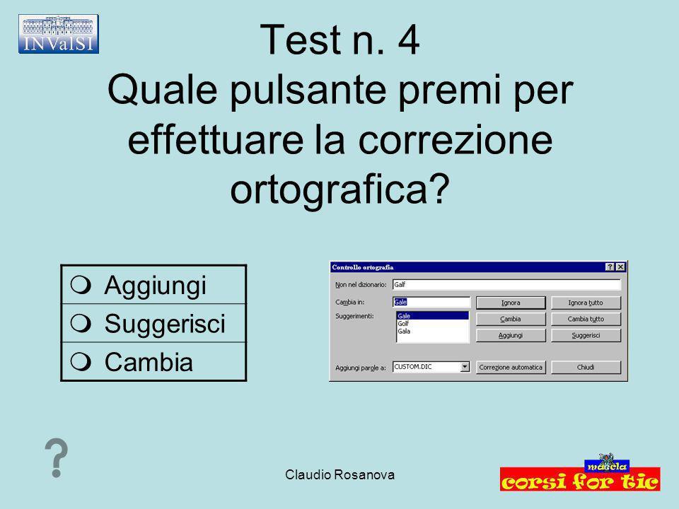 Test n. 4 Quale pulsante premi per effettuare la correzione ortografica
