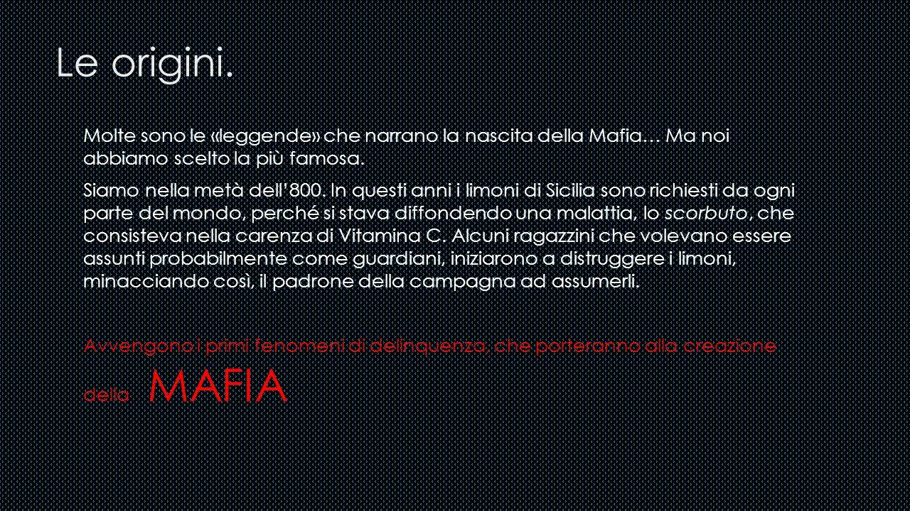 Le origini. Molte sono le «leggende» che narrano la nascita della Mafia… Ma noi abbiamo scelto la più famosa.