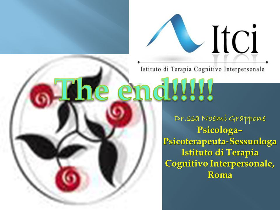 The end!!!!! Dr.ssa Noemi Grappone Psicologa–Psicoterapeuta‐Sessuologa
