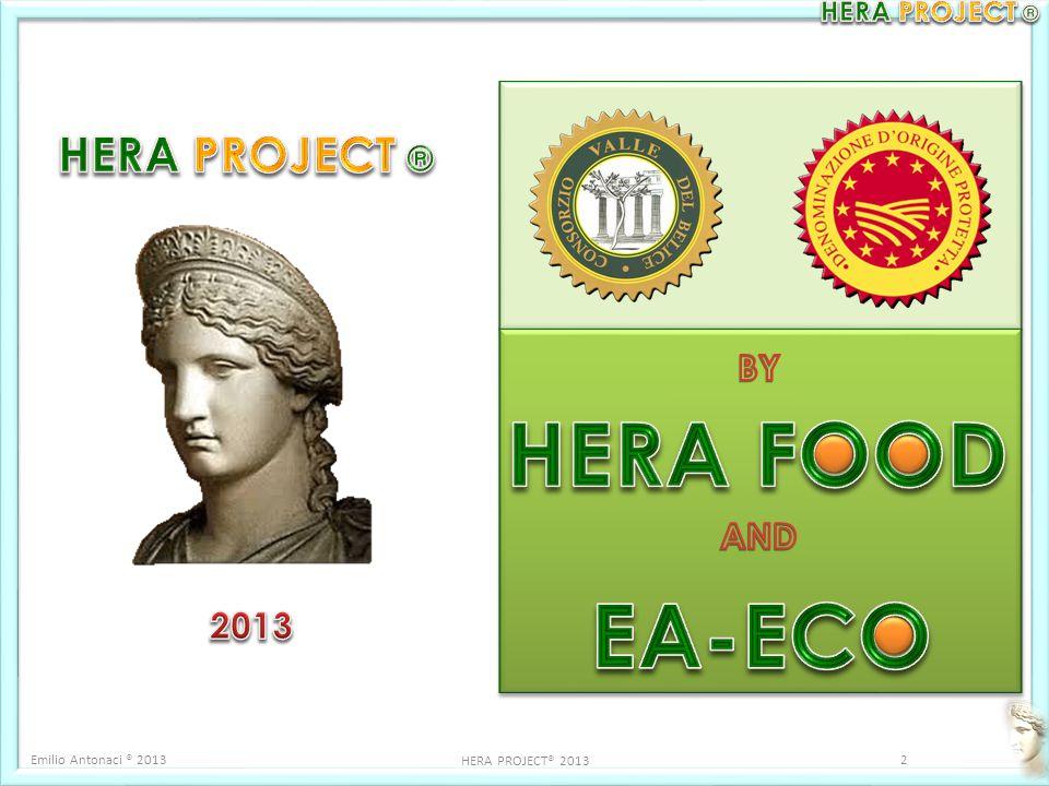 HERA FOOD EA-ECO HERA PROJECT ® BY AND 2013 Emilio Antonaci ® 2013
