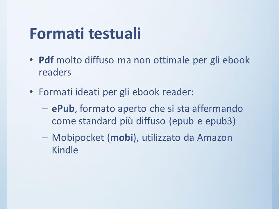 Formati testuali Pdf molto diffuso ma non ottimale per gli ebook readers. Formati ideati per gli ebook reader: