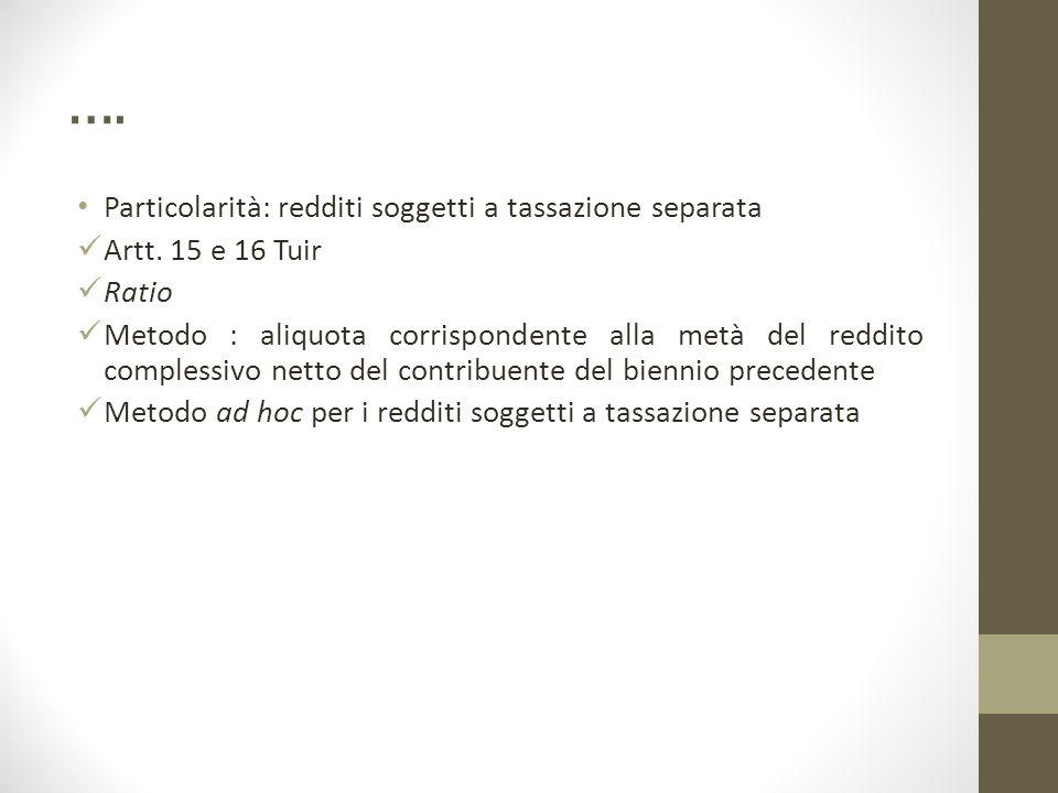 …. Particolarità: redditi soggetti a tassazione separata