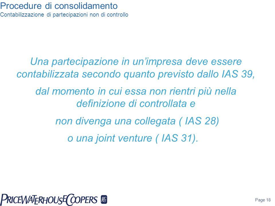 non divenga una collegata ( IAS 28) o una joint venture ( IAS 31).